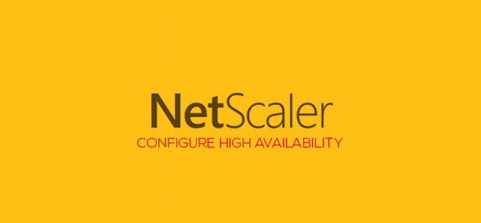 Lab: Part 6 – Configure NetScaler 11 High Availability (HA Pair)