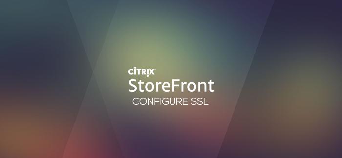 Lab: Part 15 – Configure SSL in StoreFront