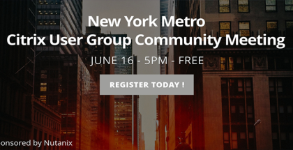 Citrix User Group Community Member Meeting NYC #2