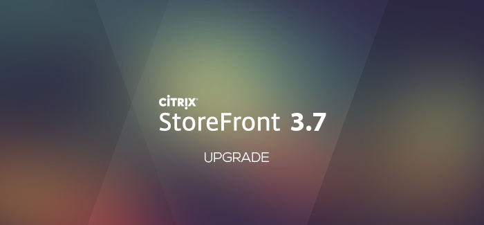 Lab: Part 25 – Upgrade to Citrix StoreFront 3.7