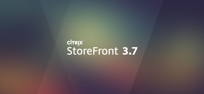 What's new with Citrix StoreFront 3.7 ?
