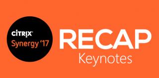 RECAP: Citrix Synergy 2017 – Keynotes