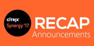 RECAP: Citrix Synergy 2017 – Announcements