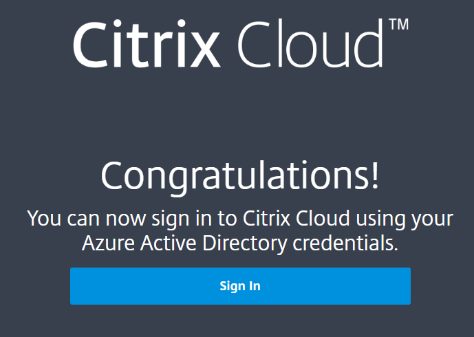 You can now sign-in to Citrix Cloud with Azure AD credentials