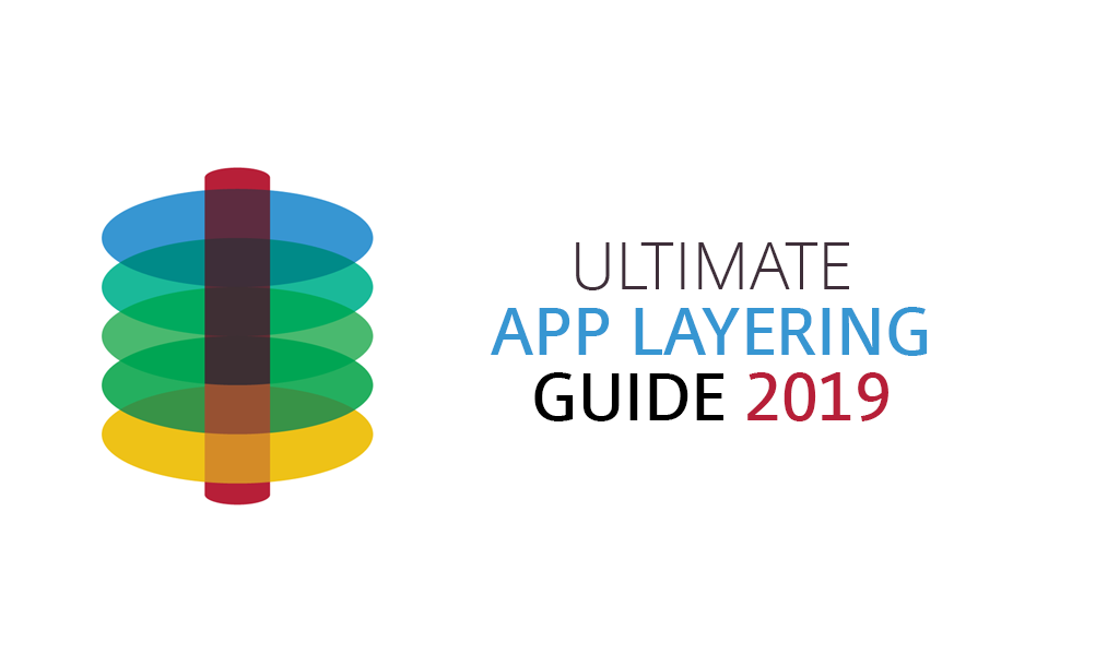 Ultimate Citrix App Layering Guide 2019