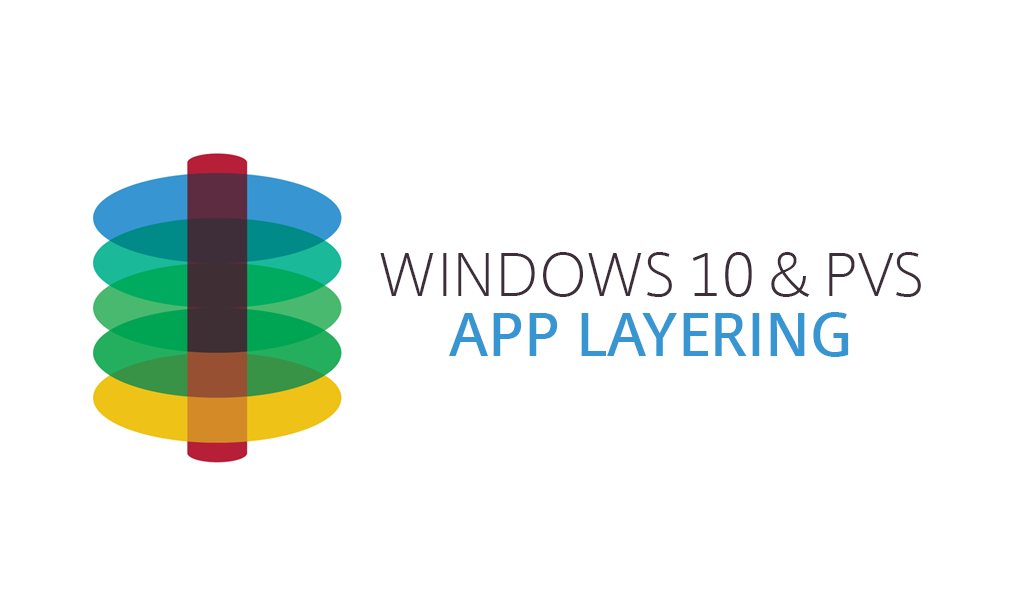 Lab: Part 48 - Windows 10 and PVS with Citrix App Layering