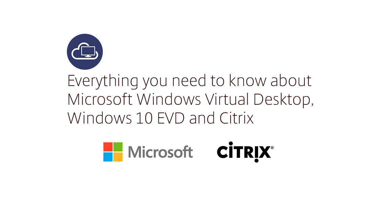 Everything you need to know about WVD, Windows 10 EVD and